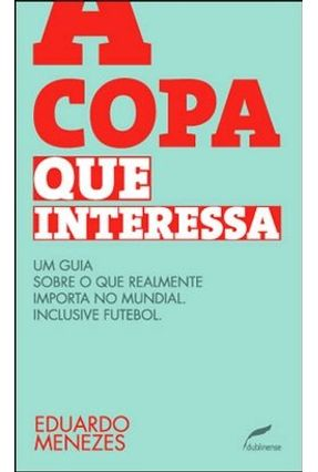 A Copa que Interessa - Menezes,Eduado | Nisrs.org