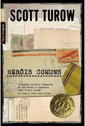 Heróis Comuns - Nova Ortografia - Bestbolso - Turow,Scott   Hoshan.org