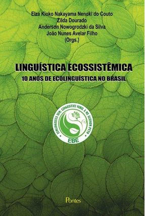 Linguística Ecossistêmica - 10 Anos de Ecolinguística No Brasil - Couto,Elza Kioko Nakayama Nenoki Do Dourado,Zilda Silva,Anderson Nowogrodzki Da | Hoshan.org