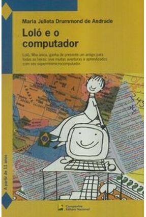 Loló e o Computador - Andrade,Maria Julieta Drummond de | Hoshan.org
