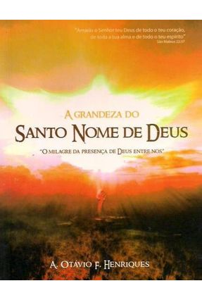 A Grandeza do Santo Nome de Deus - Henriques,Antonio Otavio Fernandes | Nisrs.org