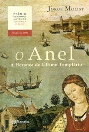 O Anel - A Herança do Último Templário - Molist,Jorge Molist,Jorge | Tagrny.org
