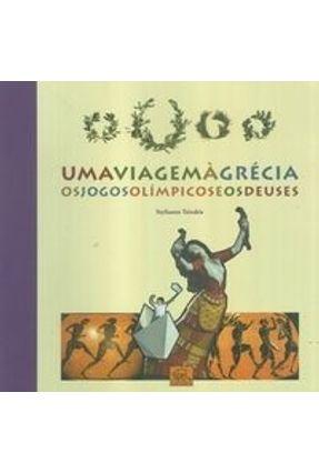 Uma Viagem À Grécia - Os Jogos Olimpicos e os Deuses - Tsirakis,Stylianos pdf epub