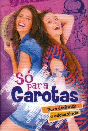 Só Para Garotas - Para Desfrutar A Adolescência - Briceño,Alberto pdf epub