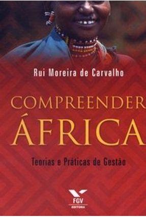 Compreender África - Teorias e Práticas de Gestão - Carvalho,Rui Moreira de pdf epub