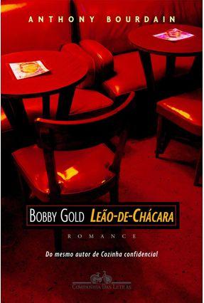 Bobby Gold, Leão - De - Chácara - Bourdain,Anthony   Hoshan.org