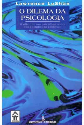 O Dilema da Psicologia - Le Shan,Lawrence L. | Tagrny.org