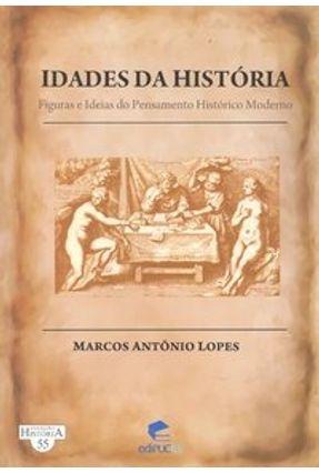 Idades da História - Lopes,Marcos Antonio   Hoshan.org