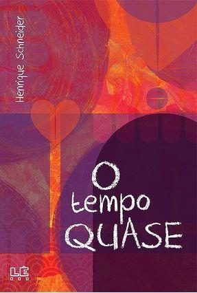 O Tempo Quase - Schneider,Henrique pdf epub