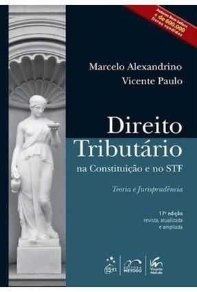 Direito Tributário na Constituição e No Stf - 17ª Ed. 2014 - Alexandrino,Marcelo Paulo,Vicente | Tagrny.org