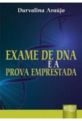 Exame De Dna e A Prova Emprestada - Araújo,Durvalina   Hoshan.org
