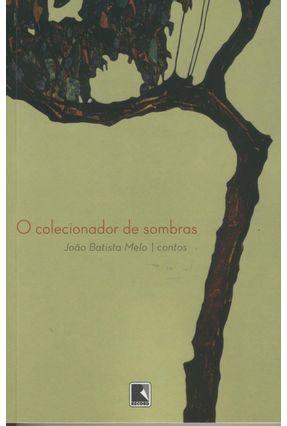 O Colecionador de Sombras - Melo,Joao Batista   Tagrny.org