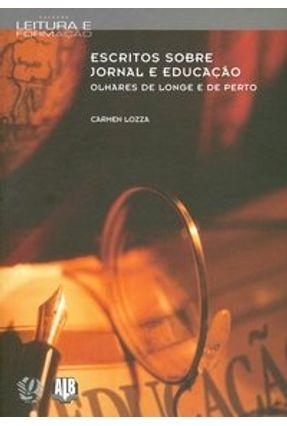 Escritos Sobre Jornal e Educação - Col. Leitura e Formação - Lozza,Carmen pdf epub