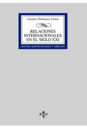 Relaciones Internacionales En El Siglo XXI - Palomares Lerma,Gustavo   Hoshan.org