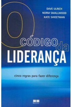 O Código da Liderança - Ulrich,Dave Smallwood,Norm pdf epub