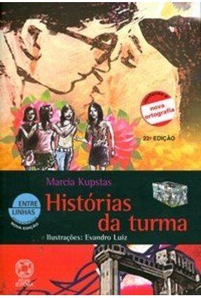 Histórias da Turma - Col. Entre Linhas - Kupstas,Marcia pdf epub