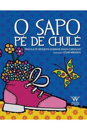 O Sapo Pé de Chulé - Carvalho,Priscila De Mesquita Dummar Souza | Nisrs.org