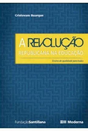 A Revolução Republicana na Educação - Editora Moderna pdf epub