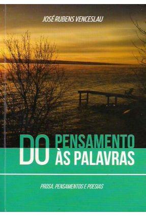 Do Pensamento Às Palavras - Silva,Jose Rubens Venceslau   Nisrs.org