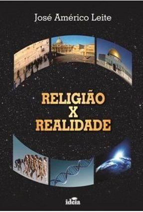 Religião X Realidade - Leite,Jose Americo   Nisrs.org