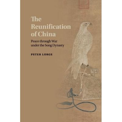 The Reunification Of China - Peace Through War Under The Song Dynasty