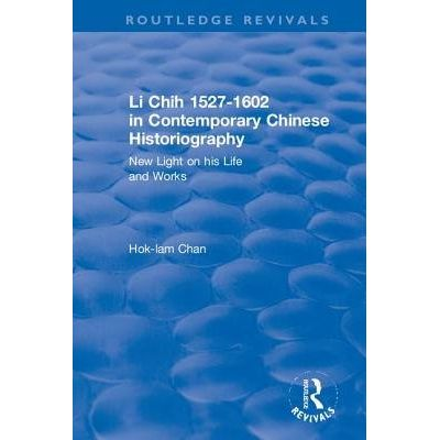 Revival: Li Chih 1527-1602 In Contemporary Chinese Historiography (1980) - New Light On His Life And Works