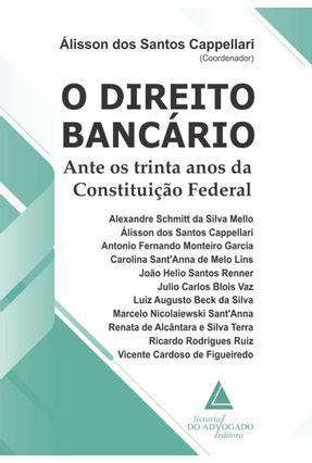 O Direito Bancário - Cappelari,Álisson dos Santos pdf epub