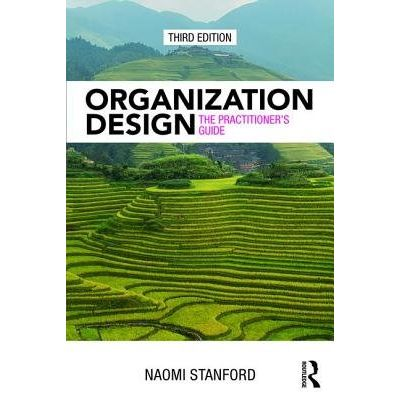 Organization Design - The Practitioner's Guide