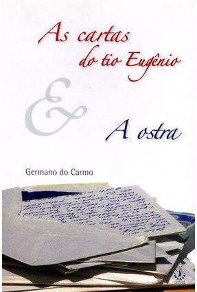 As Cartas do Tio Eugênio e A Ostra - Carmo,Germano do | Hoshan.org