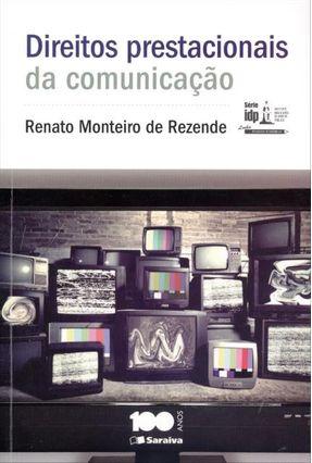 Direitos Prestacionais da Comunicação - Série Idp - Rezende,Renato Monteiro De pdf epub