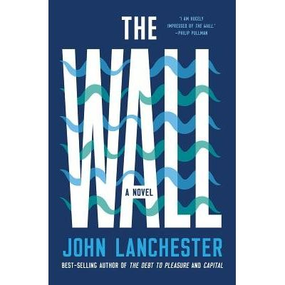 The Wall - Longlisted For The Man Booker Prize 2019