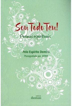 Sou Todo Teu! - Poemas Espirituais - Perticarati,Jane Arduino | Tagrny.org