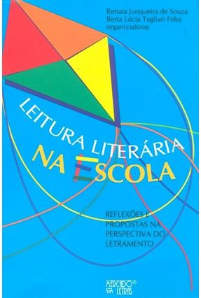 Leitura Literária Na Escola - Berta Lúcia Tagliari Feba Renata Junqueira de Souza | Hoshan.org