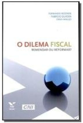 O Dilema Fiscal - Remendar ou Reformar?