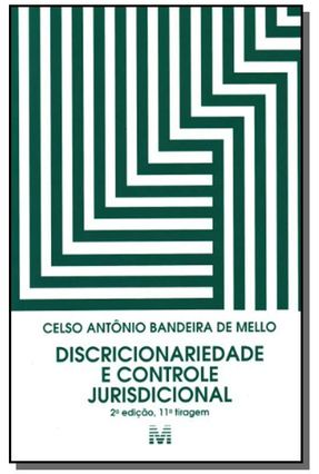 Discricionariedade e Controle Jurisdicional - 2 Edição, 8ª tiragem