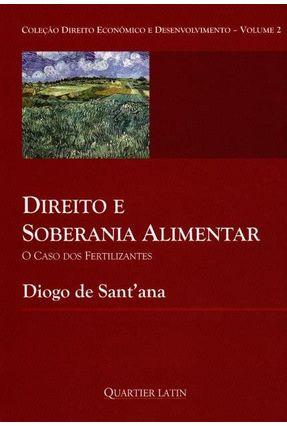 Direito e Soberania Alimentar o Caso Dos Fertilizantes - Vol. 2 - Sant´Ana,Diogo De pdf epub