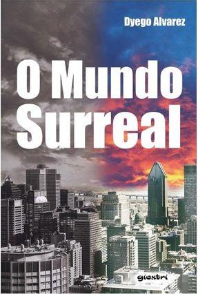 O Mundo Surreal - Dyego Alvarez | Tagrny.org