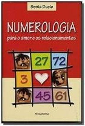 Numerologia: Para o Amor e Os Relacionamentos