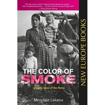 The Color Of Smoke - An Epic Novel Of The Roma