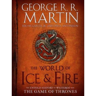 World Of Ice & Fire: The Untold History Of Westeros And The Game Of Thrones