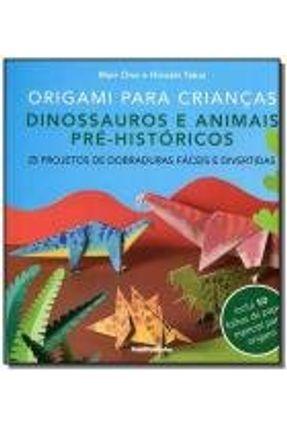 Origami Para Crianças - Dinossauros e Animais Pré-Históricos