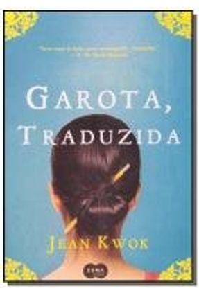 Garota, Traduzida - Kwok,Jean Kwok,Jean | Tagrny.org