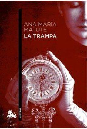 La Trampa - María Matute,Ana María Matute,Ana | Nisrs.org