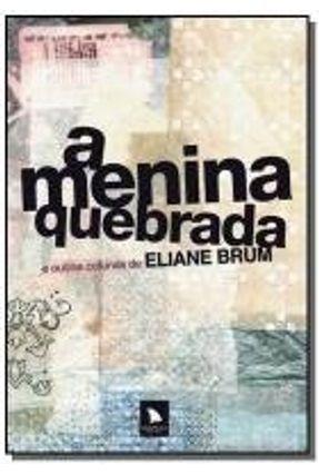 A Menina Quebrada e Outras Colunas de Eliane Brum