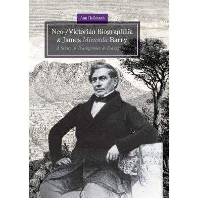 Neo-/Victorian Biographilia And James Miranda Barry - A Study In Transgender And Transgenre