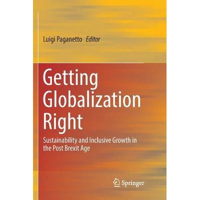 Getting Globalization Right - Sustainability And Inclusive Growth In The Post Brexit Age