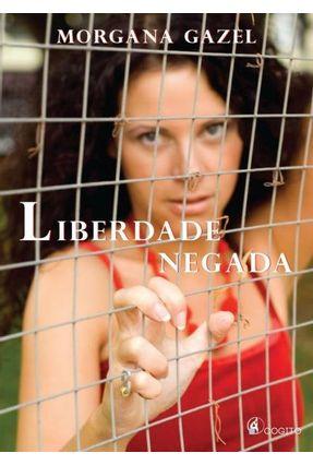 Liberdade Negada - Gazel,Morgana | Hoshan.org