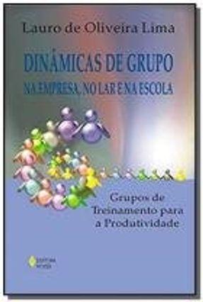DINAMICAS DE GRUPO NA EMPRESA, NO LAR E NA ESCOLA