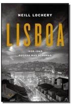 Lisboa 1939-1945 - Guerras Nas Sombras