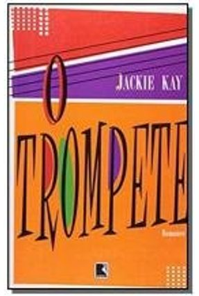 O Trompete - Kay,Jackie Kay,Jackie | Hoshan.org